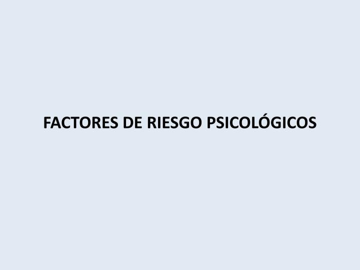 FACTORES DE RIESGO PSICOLÓGICOS