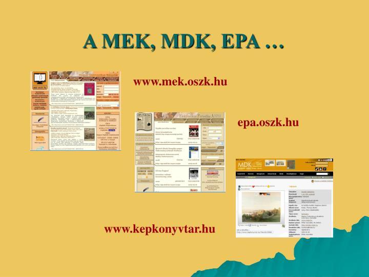 A MEK, MDK, EPA …