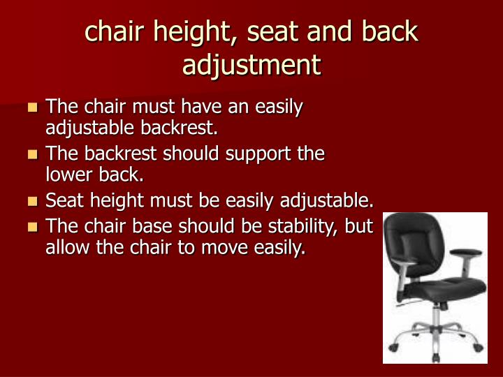 chair height, seat and back adjustment