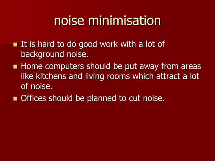 noise minimisation
