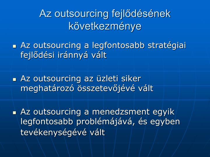 Az outsourcing fejlődésének következménye