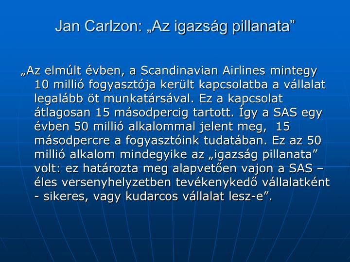 """Jan Carlzon: """"Az igazság pillanata"""""""