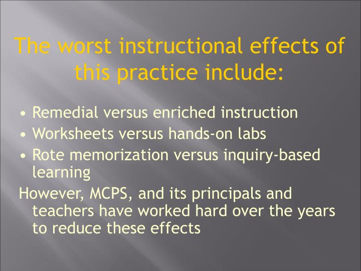 The worst instructional effects of this practice include: