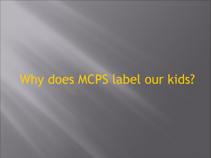 Why does MCPS label our kids?