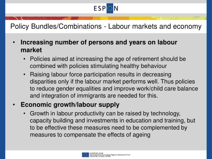Policy Bundles/Combinations - Labour markets and economy