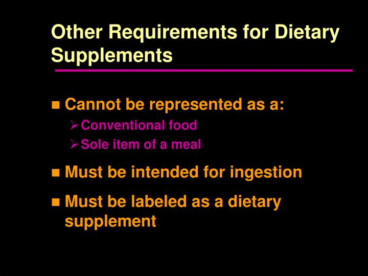Other Requirements for Dietary Supplements