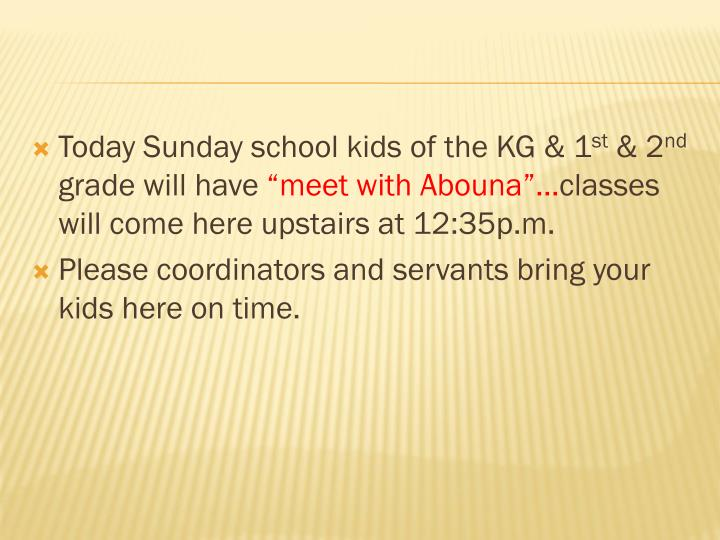 Today Sunday school kids of the KG & 1