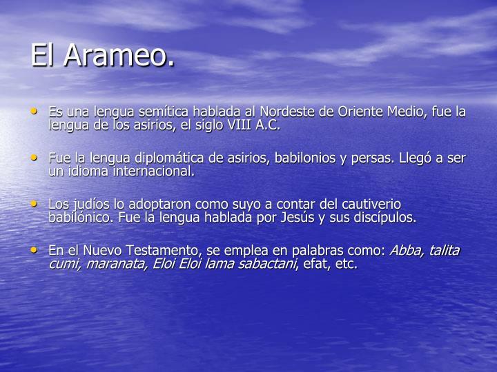 El Arameo.