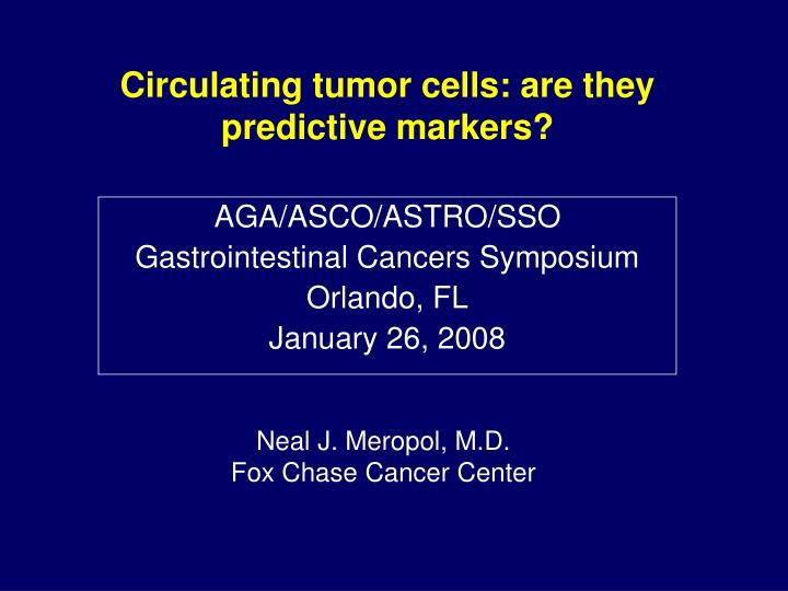 Circulating tumor cells: are they predictive markers?