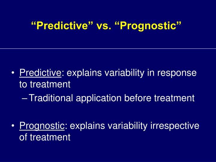 """""""Predictive"""" vs. """"Prognostic"""""""