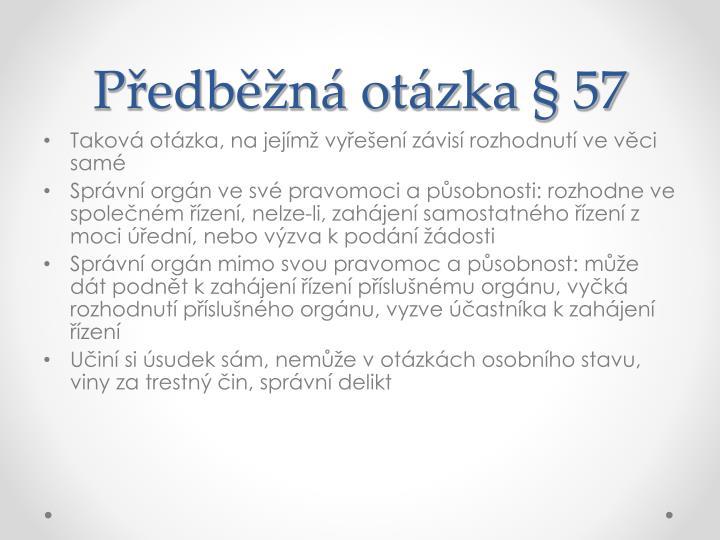 Předběžná otázka § 57