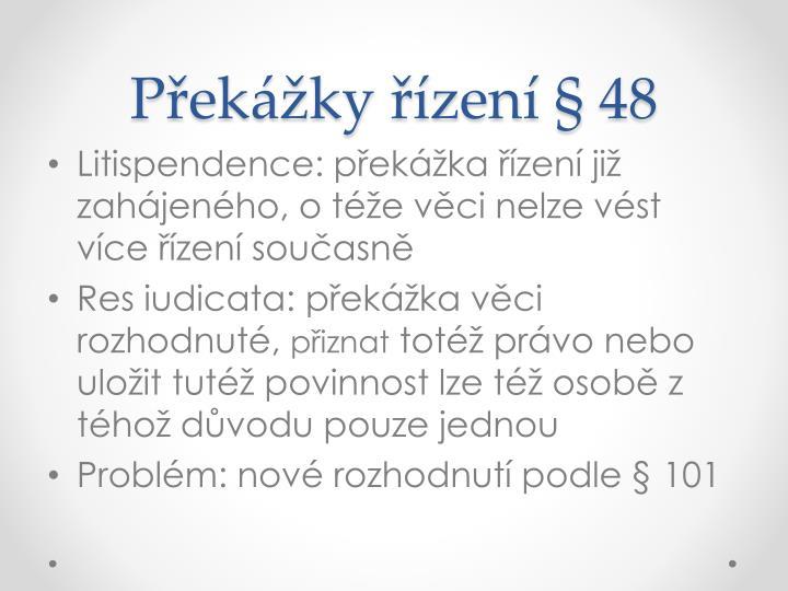 Překážky řízení § 48