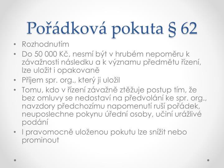 Pořádková pokuta § 62
