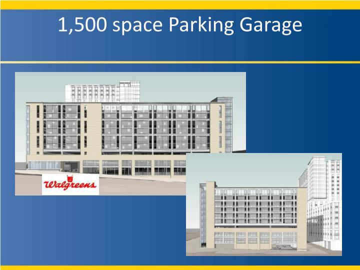 1,500 space Parking Garage