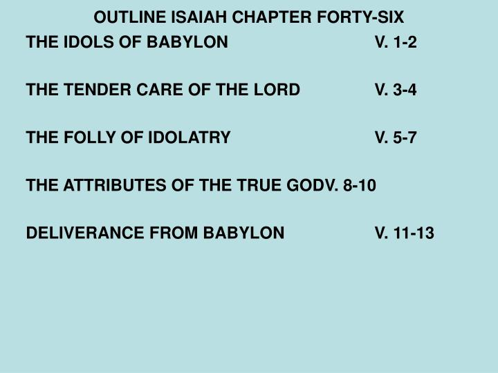 OUTLINE ISAIAH CHAPTER FORTY-SIX