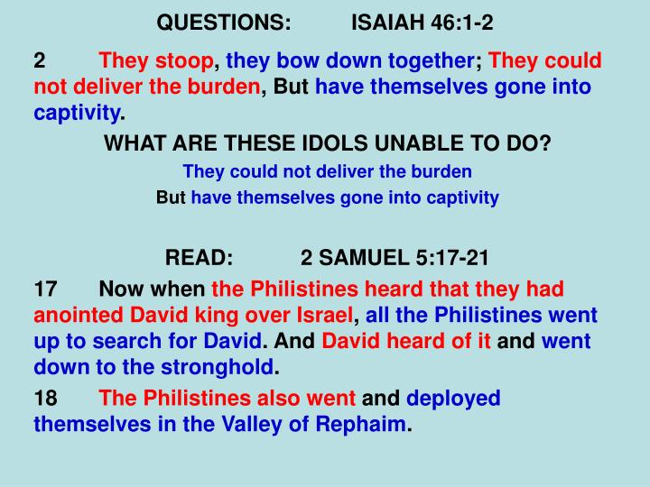 QUESTIONS:ISAIAH 46:1-2