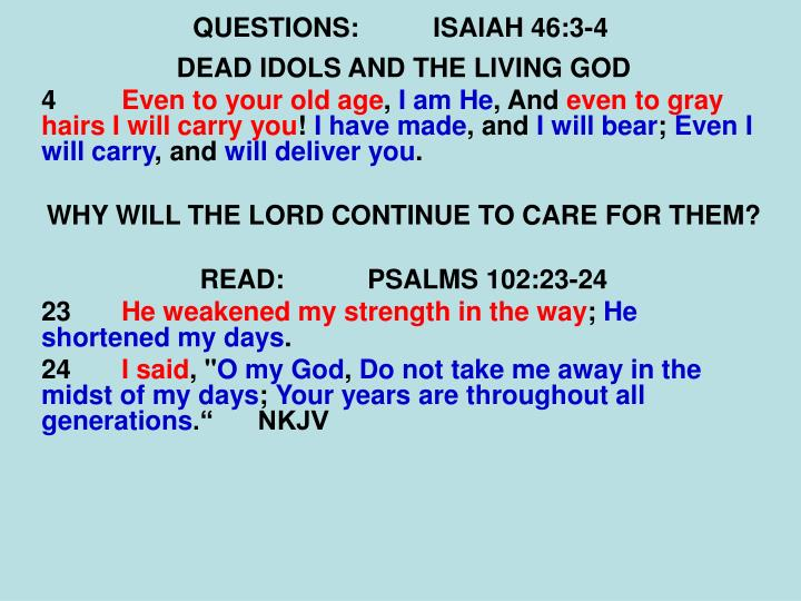 QUESTIONS:ISAIAH 46:3-4