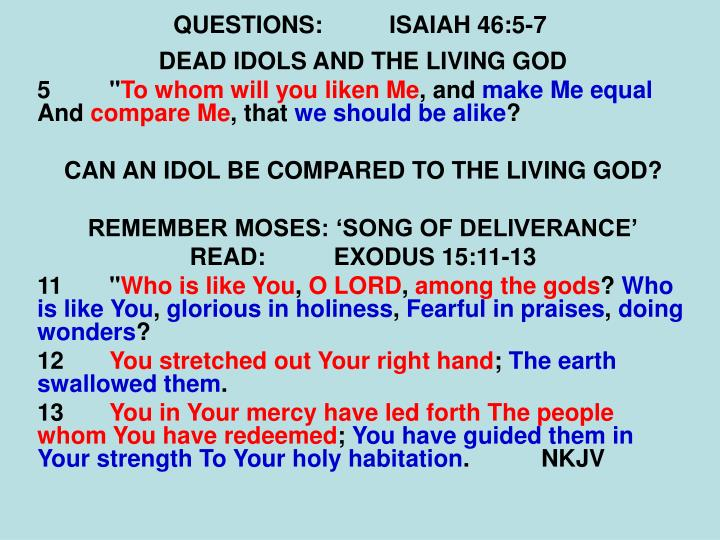 QUESTIONS:ISAIAH 46:5-7