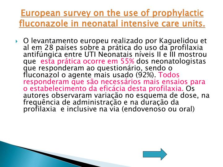 European survey on the use of prophylactic fluconazole in neonatal intensive care units.