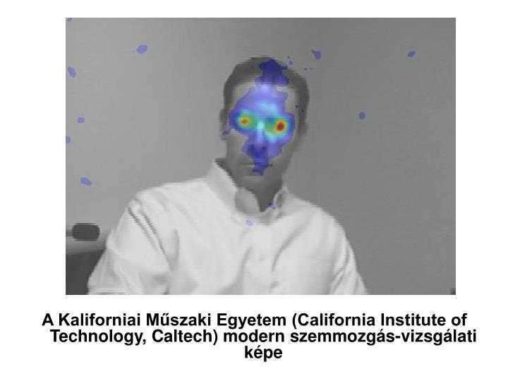 A Kaliforniai Műszaki Egyetem (California Institute of Technology, Caltech) modern szemmozgás-vizsgálati képe