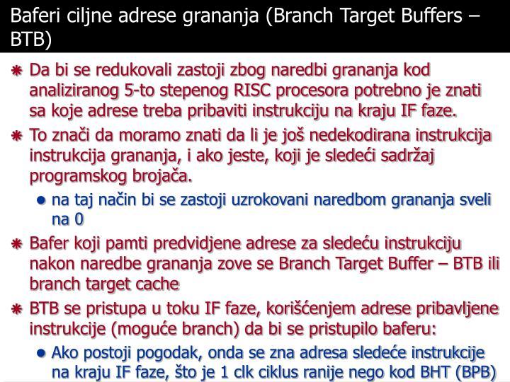 Baferi ciljne adrese grananja (Branch Target Buffers – BTB)