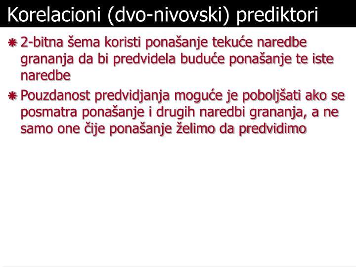 Korelacioni (dvo-nivovski) prediktori