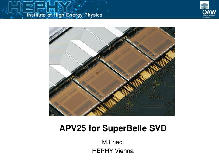 Apv25 for superbelle svd
