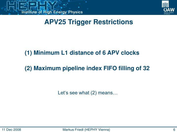 APV25 Trigger Restrictions