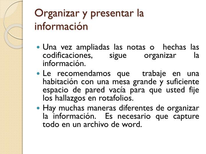 Organizar y presentar la