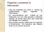organizar y presentar la informaci n