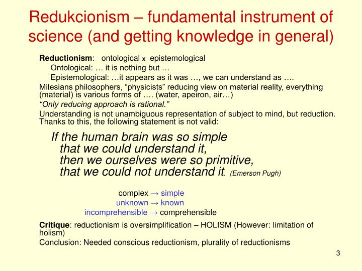 Redukcionism fundamental instrument of science and getting knowledge in general