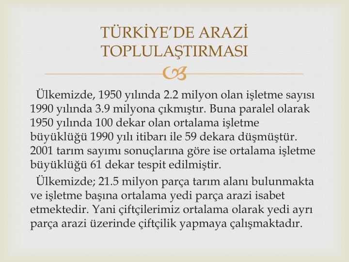 TÜRKİYE'DE ARAZİ TOPLULAŞTIRMASI