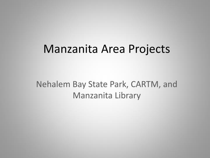 Manzanita Area Projects