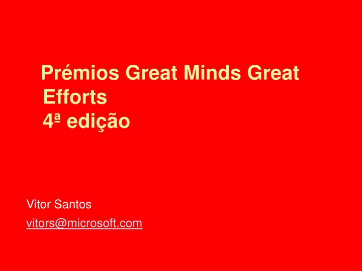 Prémios Great Minds Great Efforts