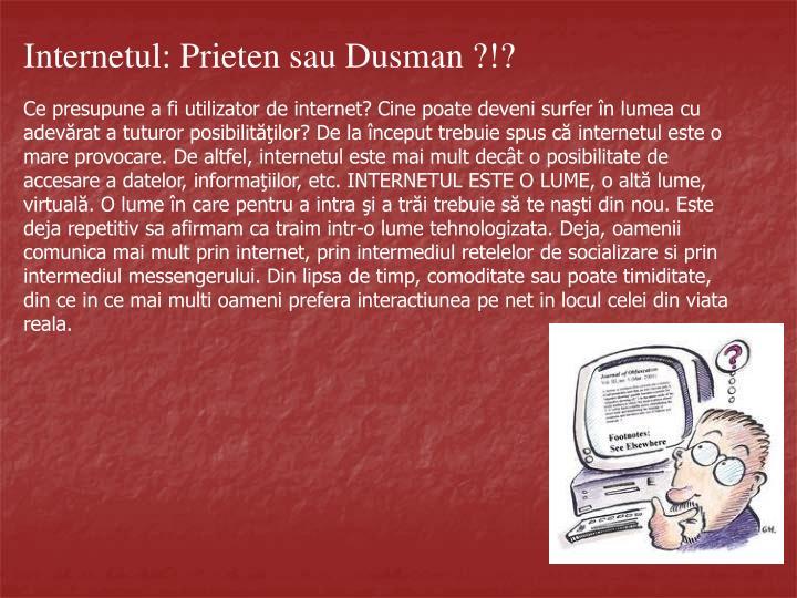 Internetul: Prieten sau Dusman ?!?