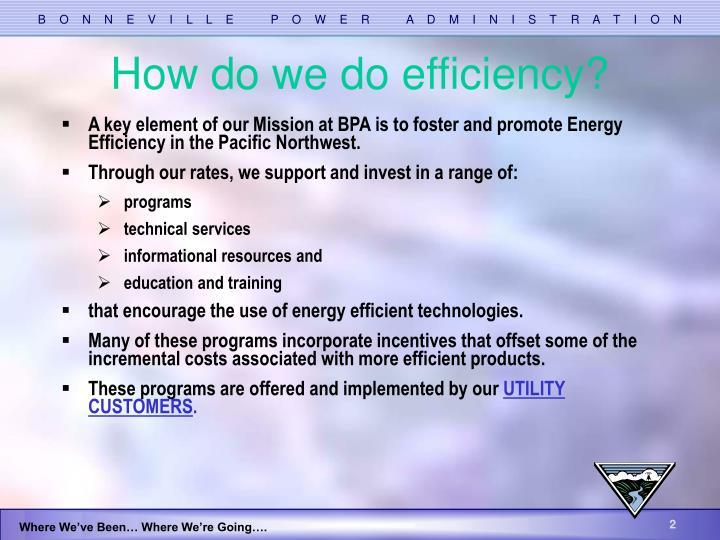 How do we do efficiency?