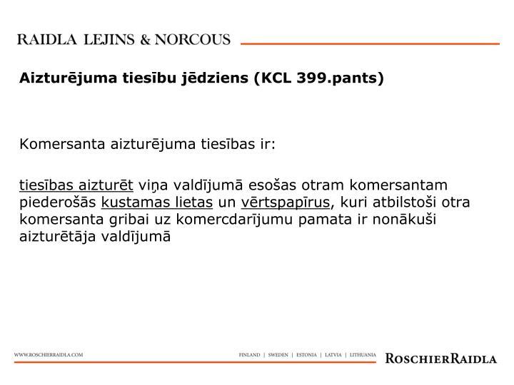 Aizturējuma tiesību jēdziens (KCL 399.pants)