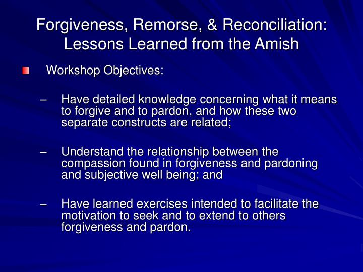 Forgiveness remorse reconciliation lessons learned from the amish1
