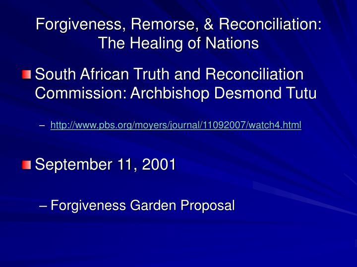 Forgiveness, Remorse, & Reconciliation: