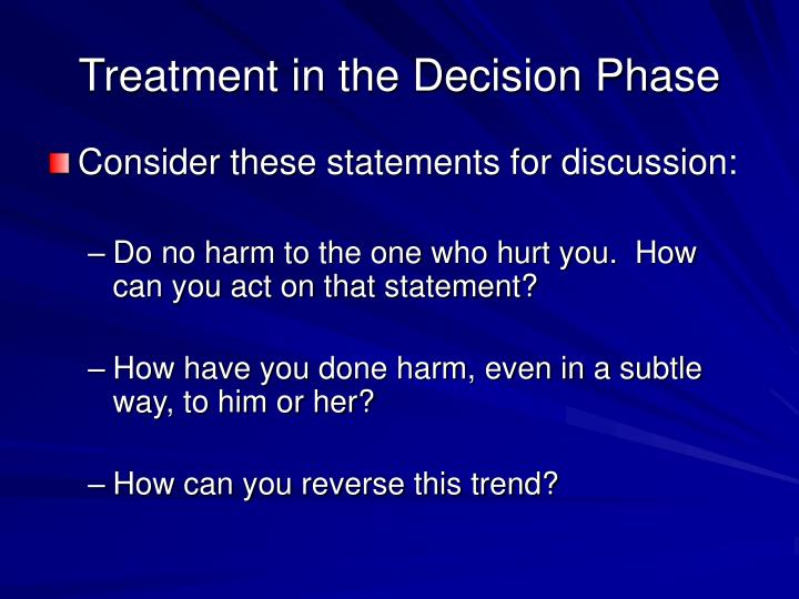 Treatment in the Decision Phase