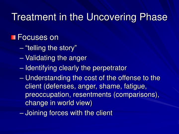Treatment in the Uncovering Phase