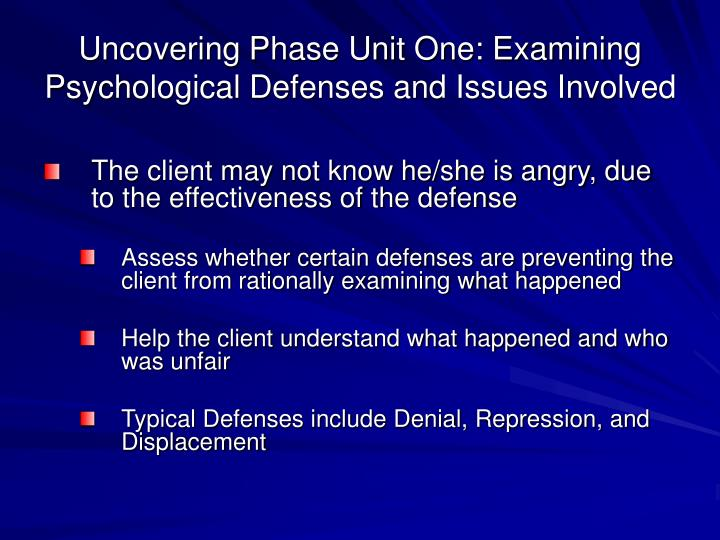Uncovering Phase Unit One: Examining Psychological Defenses and Issues Involved