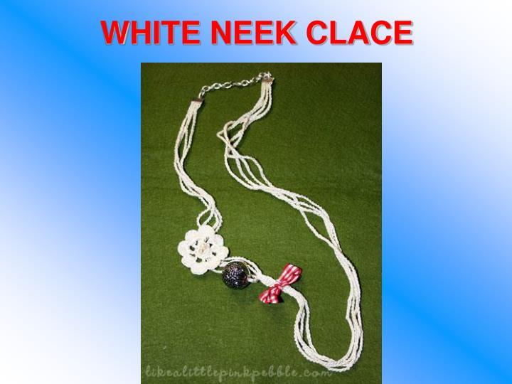 WHITE NEEK CLACE