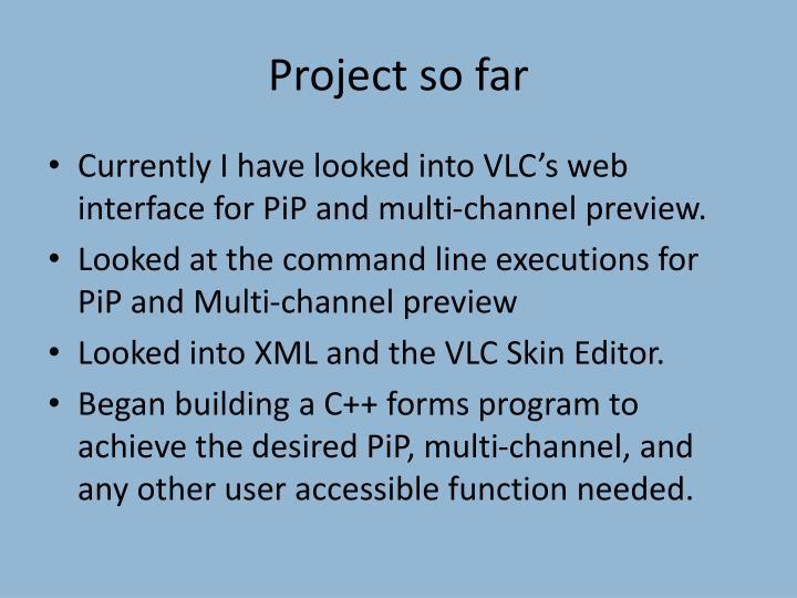 Project so far