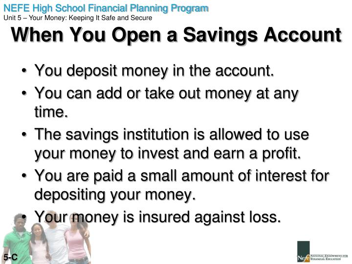 You deposit money in the account.
