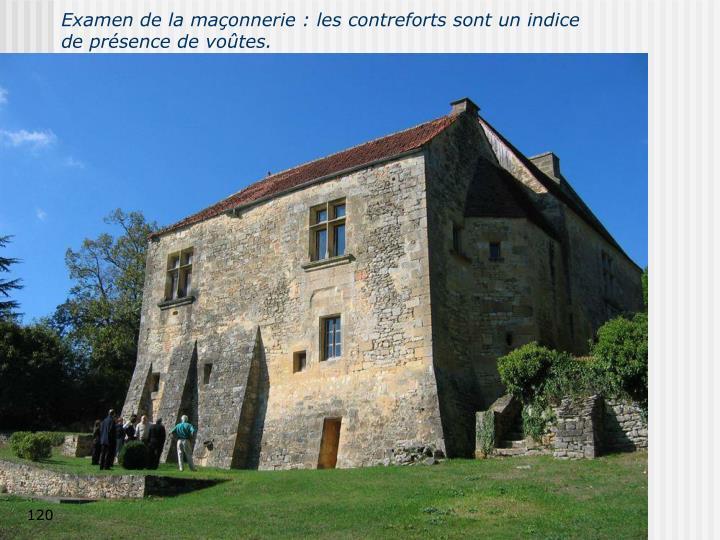 Examen de la maçonnerie : les contreforts sont un indice