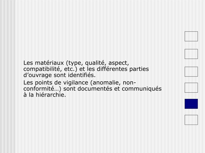 Les matériaux (type, qualité, aspect, compatibilité, etc.) et les différentes parties d'ouvrage sont identifiés.