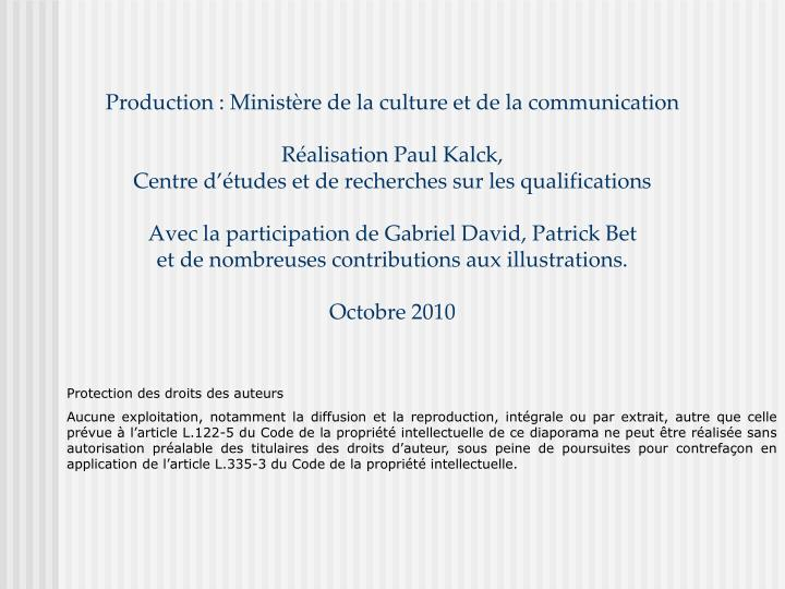 Production : Ministère de la culture et de la communication