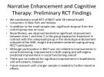 narrative enhancement and cognitive therapy preliminary rct findings