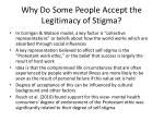 why do some people accept the legitimacy of stigma